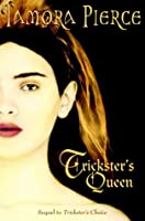 Trickster's Queen (Daughter of the Lioness, Book 2)