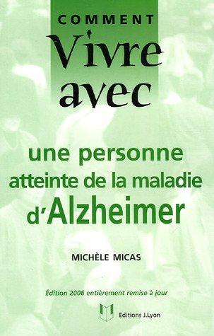 livre comment vivre avec une personne atteinte de la maladie d 39 alzheimer. Black Bedroom Furniture Sets. Home Design Ideas