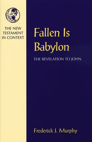 Fallen Is Babylon: The Revelation to John (Nt in Context Commentaries)
