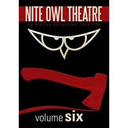 Nite Owl Theatre: The Archive Collection 1974-1991, Vol. 6