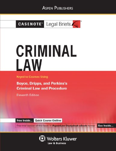 Criminal Law: Boyce Dripps & Perkins (Casenote Legal Briefs)