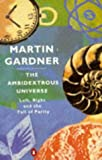 THE AMBIDEXTROUS UNIVERSE (PENGUIN PRESS SCIENCE) (0140136673) by MARTIN GARDNER