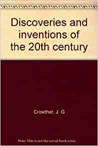 invention of the twentieth and twenty first centuries Technology, science, inventions and re-inventions have progressed at an accelerated rate during the hundred years of the 20th century, more so than any other century we began the 20th century with the infancy of airplanes, automobiles, and radio, when those inventions dazzled us with their novelty.