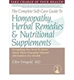 img - for [ The Complete Self-Care Guide to Homeopathy, Herbal Remedies & Nutritional Supplements Feingold, Ellen ( Author ) ] { Paperback } 2008 book / textbook / text book