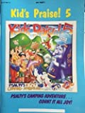 img - for Kid's Praise! 5 (Psalty's Camping Adventure...Count It All Joy!, Music & lyrics) book / textbook / text book