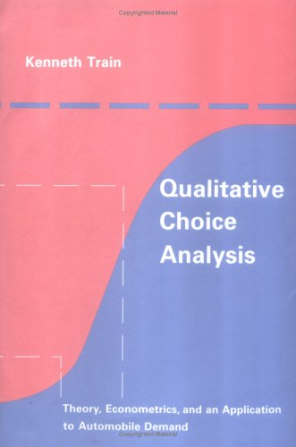 Qualitative Choice Analysis: Theory, Econometrics, and an Application to Automobile Demand