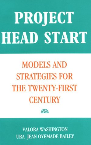 Project Head Start: Models And Strategies For The Twenty-First Century (Source Books On Education) front-785698