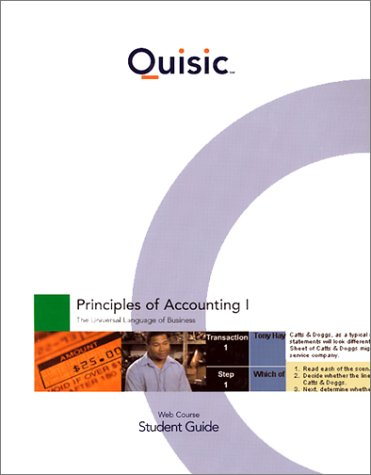 Accounting Principles, Chapters 1-13, Student Guide (Quisic) Princ of Accounting I: The Universal Language of Business W