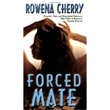 Forced Mate ~ Rowena Cherry