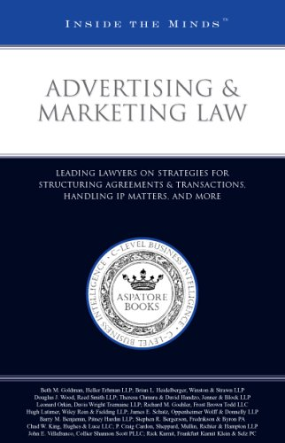 Advertising & Marketing Law: Leading Lawyers on Strategies for Structuring Agreements & Transactions, Handling IP Matters, and More (Inside the Minds)