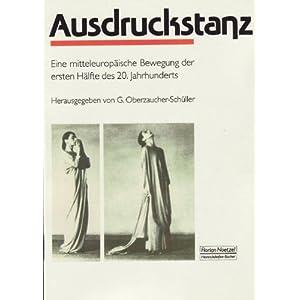 Ausdruckstanz: Eine mitteleuropäische Bewegung der ersten Hälfte des 20. Jahrhunderts