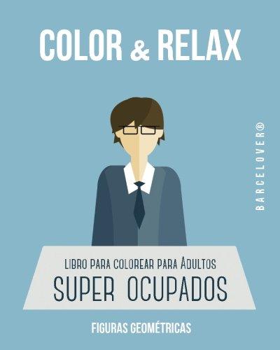 Color & Relax. Libro para colorear para adultos SUPER ocupados. Mandalas: Barcelover