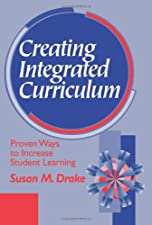 Creating Standards Based Integrated Curriculum The Common Core State by Drake