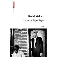 Le roi de la pastèque - Daniel Wallace