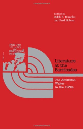 Literature at the Barricades: The American Writer in the 1930s PDF