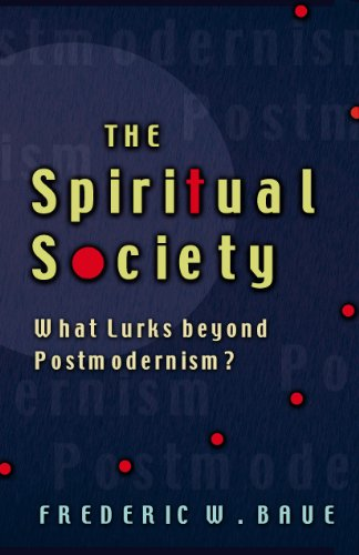 The Spiritual Society: What Lurks Beyond Postmodernism?