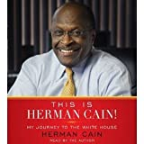 img - for This is Herman Cain!: My Journey to the White House [Audiobook, Unabridged] [Audio CD] book / textbook / text book