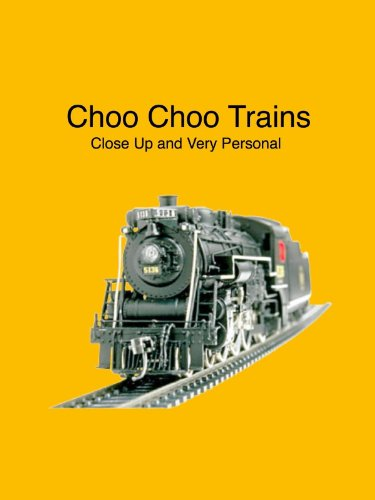 Choo Choo Trains...Close Up And Very Personal front-455792