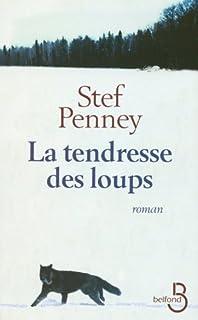 La tendresse des loups, Penney, Stef