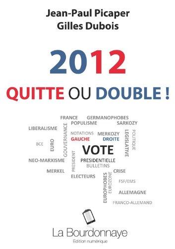 Jean-Paul Picaper  Gilles Dubois - 2012 : Quitte ou double !