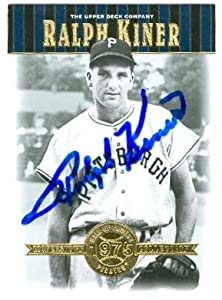 Ralph Kiner Autographed Hand Signed Baseball Card (Pittsburgh Pirates) 2001 Upper... by Hall of Fame Memorabilia