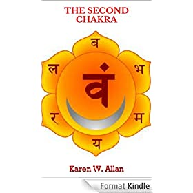 THE SECOND CHAKRA (English Edition)