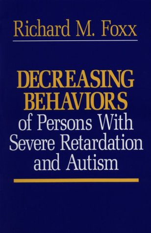 Decreasing Behaviors of Persons With Severe Retardation and Autism