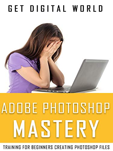 Adobe Photoshop Mastery: Training For Beginners Creating Photoshop Files on Amazon Prime Video UK