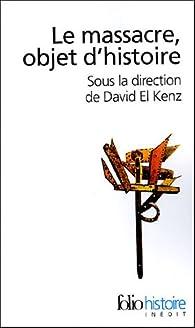 Le massacre, objet d'histoire par David El Kenz