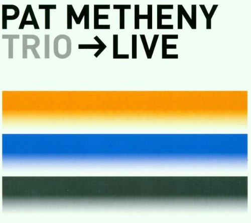 Trio Live by Pat Metheny