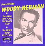 echange, troc Woody Herman - Presenting Woody Herman & Band That Plays Blues