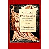 A Blake Dictionary, The Ideas and Symbols of William Blake (S. Foster Damon, With a New Index by Morris Eaves) (0394736885) by S. Foster Damon