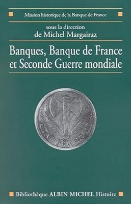 Banques, Banque de France et Seconde Guerre mondiale de Collectif