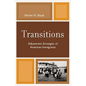 Transitions : Adjustment Strategies of American Immigrants