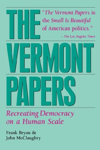 The Vermont Papers: Recreating Democracy on a Human Scale