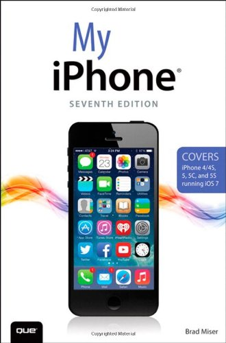 My Iphone (Covers Iphone 4/4S, 5/5C And 5S Running Ios 7) (7Th Edition)