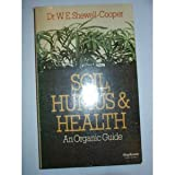 img - for 'SOIL, HUMUS AND HEALTH: AN ORGANIC GUIDE (GARDENING SERIES): AN ORGANIC GUIDE' book / textbook / text book