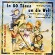 In 80 T�nen um die Welt. CD: Kinderlieder und T�nze aus aller Welt in Deutsch und Originalsprachen gesungen