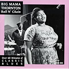 Ball n' Chain by Big Mama Thornton with Lightnin' Hopkins