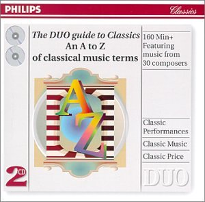 The DUO guide to Classics--An A to Z of classical music by Charles Avison,&#32;Tomaso Albinoni,&#32;Johann Sebastian Bach,&#32;Ludwig van Beethoven and Luigi Boccherini