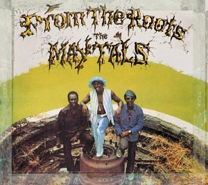 The Maytals - From The Roots - Zortam Music