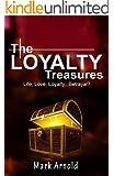 The Loyalty Treasures: Life, Love, Loyalty... Betrayal? (The Treasures Series Book 1)