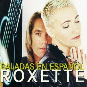 Roxette - Baladas en español - Zortam Music