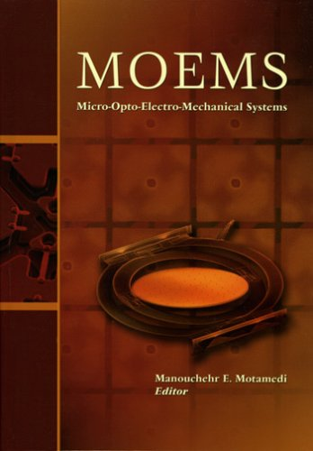 Moems: Micro-Opto-Electro-Mechanical Systems (Spie Press Monograph Vol. Pm126)