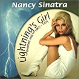 Lightning's Girl: Greatest Hits 1965-1971 ~ Nancy Sinatra
