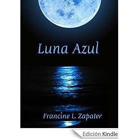 http://www.amazon.es/Luna-Azul-Francine-Zapater-ebook/dp/B00A1C9YVS/ref=zg_bs_827231031_f_3