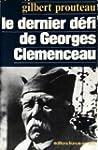 Le dernier d�fi de Georges Clemenceau