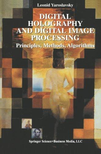 Digital Holography And Digital Image Processing: Principles, Methods, Algorithms