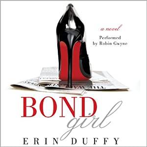 Bond Girl: A Novel | [Erin Duffy]