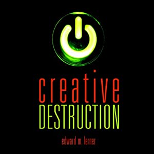 Creative Destruction | [Edward M. Lerner]